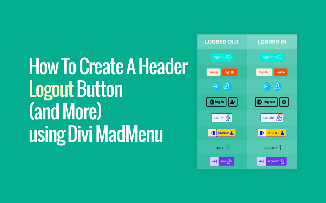 How To Create A Header Logout Button (and more) Using Divi MadMenu