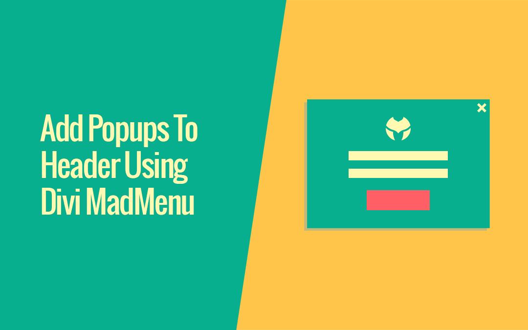 Divi MadMenu v1.6: Introducing Header Popups