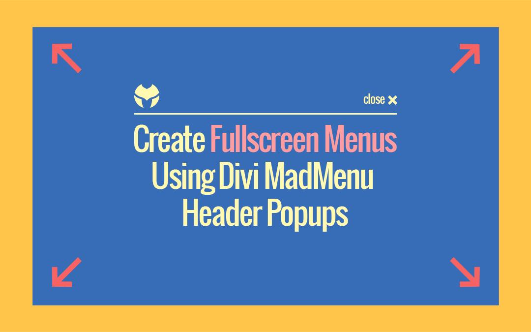 How To Create A Fullscreen Menu Using Divi MadMenu Header Popup